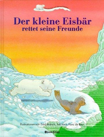 9783037030097: Der kleine Eisbär rettet seine Freunde