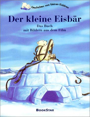 9783037030318: Der Kleine Eisbär. Das Buch mit Bildern zum Film.