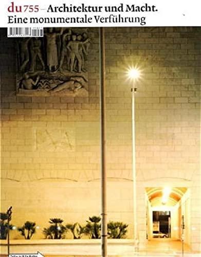 9783037170137: du, Nr.755 : Architektur und Macht by Helga Leiprecht