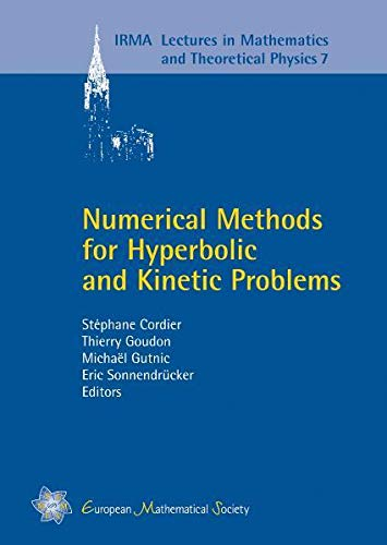 Numerical Methods for Hyperbolic and Kinetic Problems: CEMRACS 2003 (IRMA Lectures in Mathematics &...