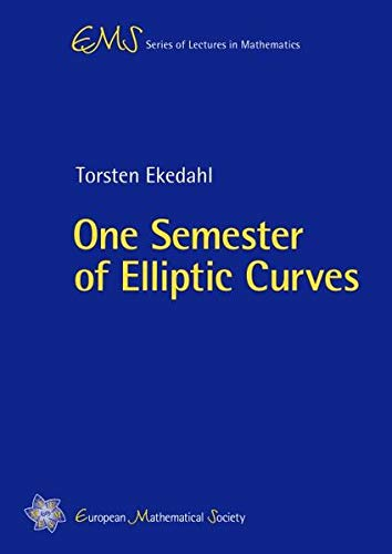 9783037190159: One Semester of Elliptic Curves (EMS Series of Lectures in Mathematics)