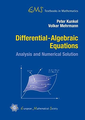 Differential-Algebraic Equations: Analysis and Numerical Solution (EMS: Peter Kunkel and