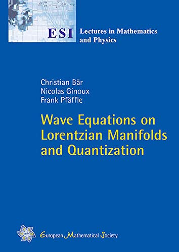 9783037190371: Wave Equations on Lorentzian Manifolds and Quantization (Esi Lectures in Mathematics and Physics)