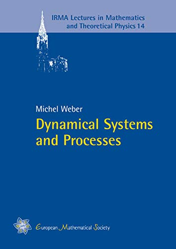 Dynamical Systems and Processes (Irma Lectures in Mathematics and Theoretical Physics): Michel ...