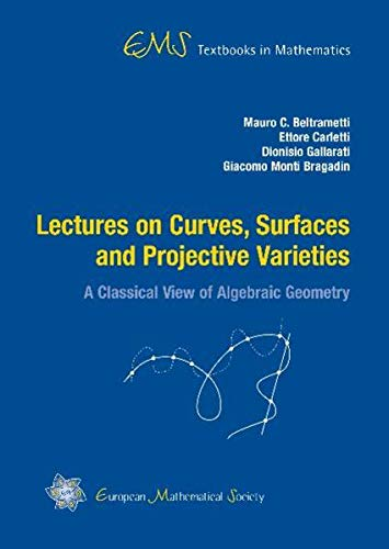 9783037190647: Lectures on Curves, Surfaces and Projective Varieties (Ems Textbooks in Mathematics)
