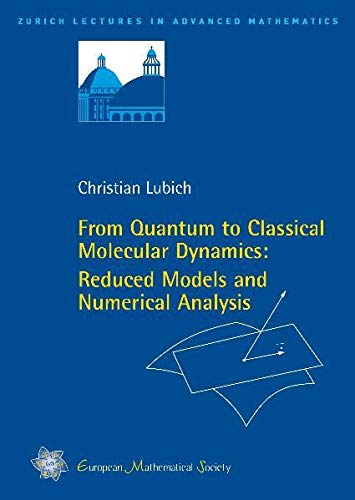 9783037190678: From Quantum to Classical Molecular Dynamics: Reduced Models and Numerical Analysis