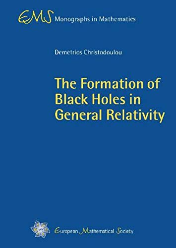 9783037190685: The Formation of Black Holes in General Relativity (Ems Monographs in Mathematics)