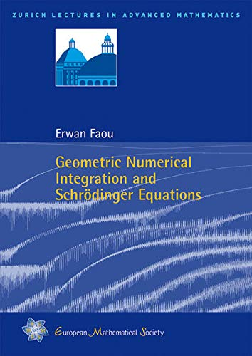 9783037191002: Geometric Numerical Integration and Schrodinger Equations