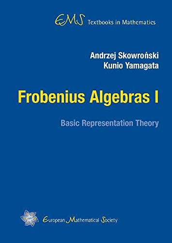 9783037191026: Frobenius Algebras I: Basic Representation Theory (EMS Textbooks in Mathematics)