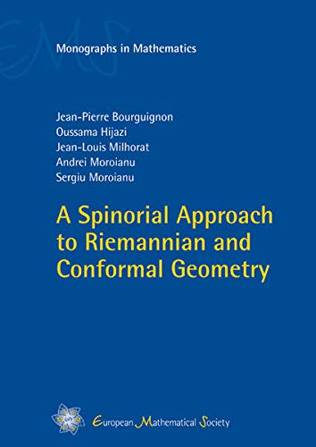 9783037191361: A Spinorial Approach to Riemannian and Conformal Geometry (EMS Monographs in Mathematics)