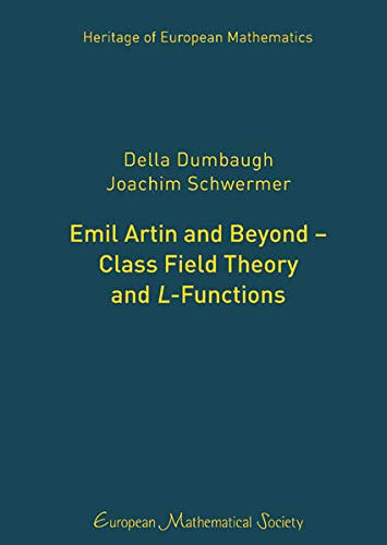 9783037191460: Emil Artin and Beyond - Class Field Theory and L-Functions