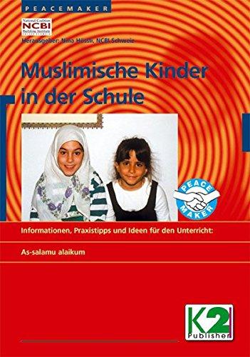 9783037220047: Muslimische Kinder in der Schule: As-salamu alaikum