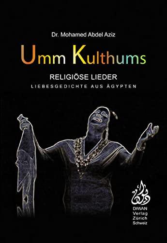 9783037230961: Umm Kulthums religi�se Lieder: Liebesgedichte aus �gypten, Deutsch - Arabisch - phonetisch