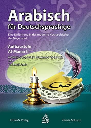 Arabisch für Deutschsprachige , Al-Manar II, Aufbaustufe: Amin Ismail
