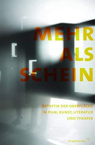 9783037340066: Mehr als Schein: Ästhetik der Oberfläche in Film, Kunst, Literatur und Theater