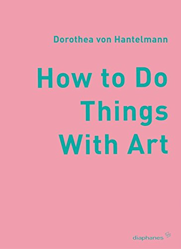 9783037340097: How to Do Things with Art