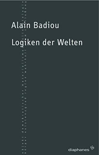 Logiken der Welten: Das Sein und das Ereignis 2 (Paperback): Alain Badiou