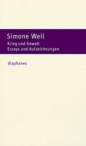Krieg und Gewalt : Essays und Aufzeichnungen - Simone Weil