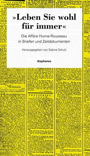 9783037341902: »Leben Sie wohl für immer«: Die Affäre Hume-Rousseau in Briefen und Zeitdokumenten