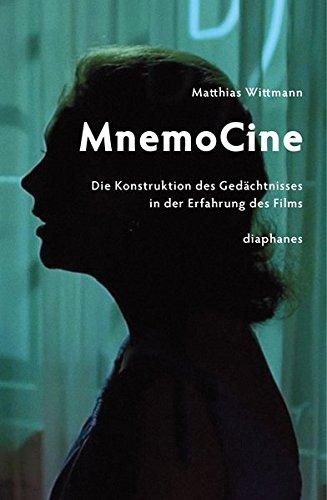9783037345672: Mnemocine: Die Konstruktion des Gedächtnisses in der Erfahrung des Films