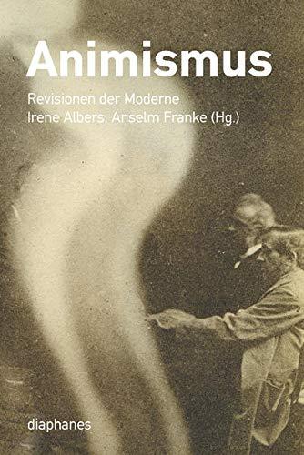9783037346365: Animismus: Revisionen der Moderne