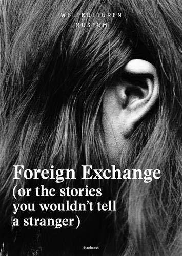 Foreign Exchange - (or the Stories You Wouldn't Tell a Stranger) (Paperback): Clementine ...