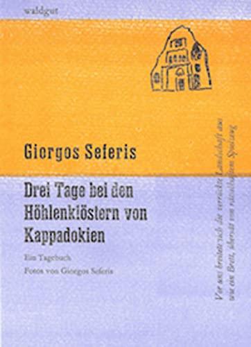 Drei Tage bei den Höhlenklöstern von Kappadokien.: Seferis, Giorgos