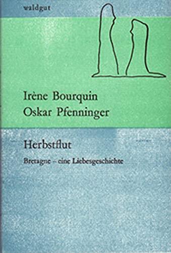 9783037403242: Herbstflut: Bretagne  eine Liebesgeschichte by Pfenninger, Oskar; Bourquin, ...