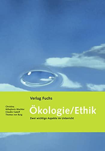 9783037439104: Ökologie / Ethik: Zwei wichtige Aspekte im Unterricht by Mihajlovic-Wachter, ...