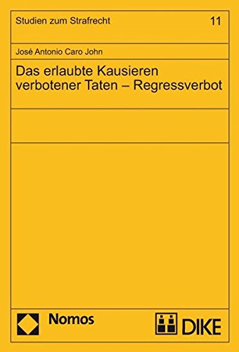 9783037510032: Das erlaubte Kausieren verbotener Taten - Regressverbot by José Antonio, Caro J