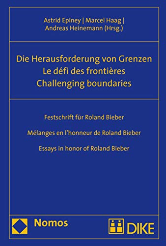 Die Herausforderung von Grenzen - Le défi des frontières - Challenging boundaries: ...