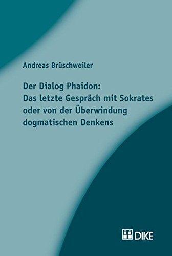 9783037510728: Der Dialog Phaidon: Das letzte Gespräch mit Sokrates oder von der Überwindung dogmatischen Denkens.