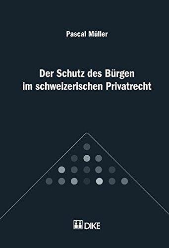 Der Schutz des Bürgen im schweizerischen Privatrecht Müller, Pascal