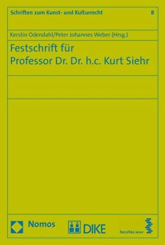 9783037512937: Kulturgüterschutz - Kunstrecht - Kulturrecht.: Festschrift für Kurt Siehr zum...