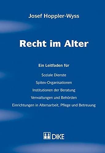 Recht im Alter: Ein Leitfaden für Soziale Dienste, Spitex-Organisationen, Institutionen usw. ...