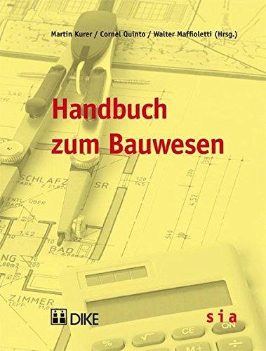 Handbuch zum Bauwesen Kurer, Peter; Quinto, Cornel and Maffioletti, Walter