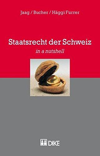 9783037513743: Staatsrecht der Schweiz by Jaag, Tobias; Bucher, Laura; Häggi Furrer, Reto