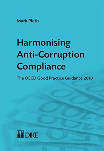 9783037513903: Harmonising Anti-Corruption Compliance: The OECD Good Practice Guidance 2010