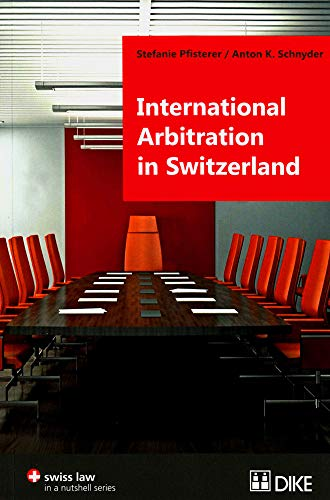 9783037514412: International Arbitration in Switzerland (Swiss Law in a Nutshell)
