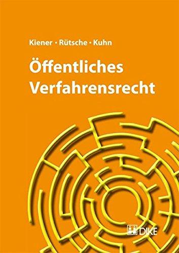 9783037514603: Öffentliches Verfahrensrecht by Kiener, Regina; Rütsche, Bernhard; Kuhn, Matt...
