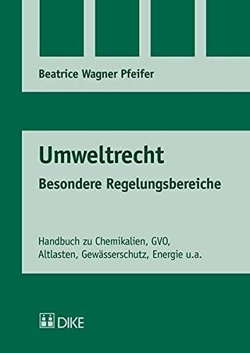 Umweltrecht: Besondere Regelungsbereiche Wagner Pfeifer, Beatrice