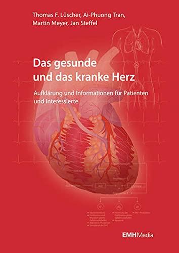 9783037540862: Das gesunde und das kranke Herz: Aufklärung und Information für Patienten und Interessierte