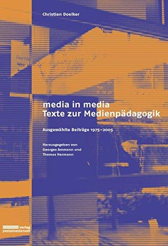 9783037550250: Media in media - Texte zur Medienpädagogik: Ausgewählte Beiträge 1975-2005