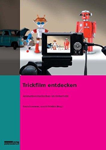 9783037550816: Trickfilm entdecken: Animationstechniken im Unterricht