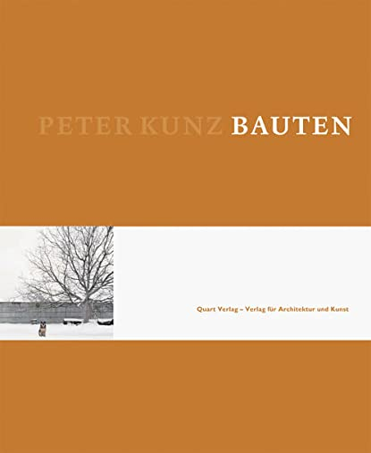 Peter Kunz: Bauten (English and German Edition): Seelig, Thomas, Adam, Hubertus, Marques, Daniele, ...