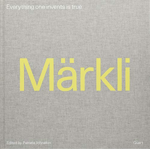 9783037611388: Peter Markli: Everything One Invents is True