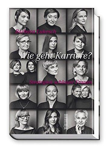 9783037630549: Wie geht Karriere?: Strategien schlauer Frauen