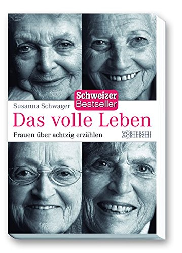 9783037630853: Das volle Leben: Frauen über achtzig erzählen