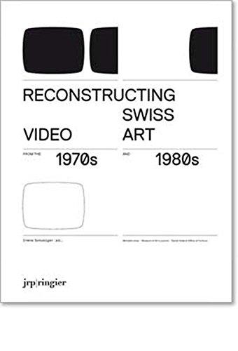 Reconstructing Swiss Video Art: From the 1970s and 1980s (Paperback): Sabine Breitwieser, Johannes ...