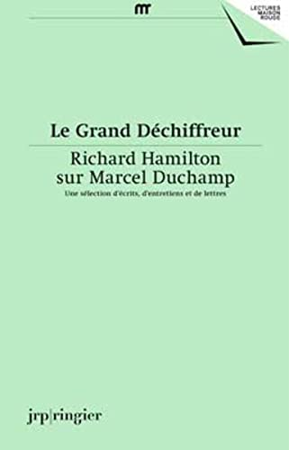 Le Grand Dechiffreur: Richard Hamilton on Marcel Duchamp (English and French Edition): Corinne ...